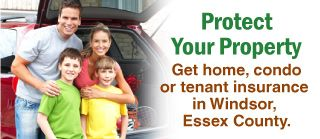 Protect Your Property | Get home, condoor tenant insurance in Windsor, Essex County.