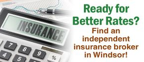 Ready for Better Rates? | Find an independent insurance broker in Windsor!
